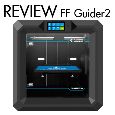 Review FlashForge Guider2 มาใหญ่ จัดเต็ม
