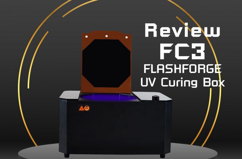 Review : FC3 UV Curing Box จากค่าย Flashforge