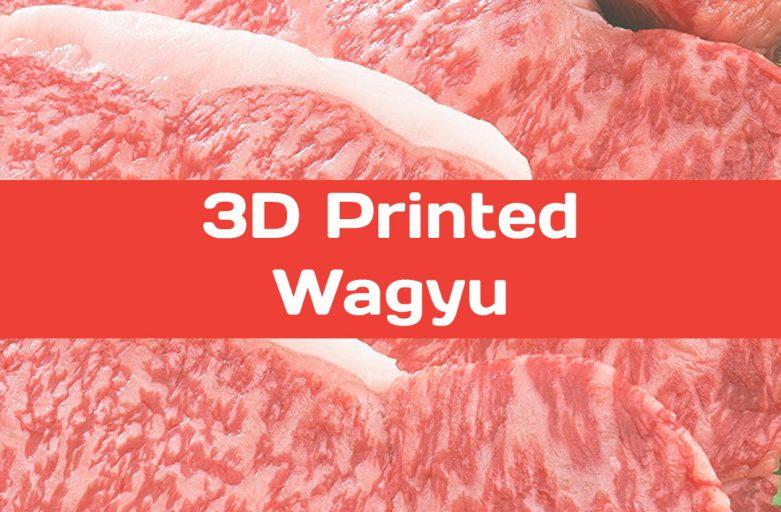 ญี่ปุ่นเล่นโหด พิมพ์เนื้อวากิว โดยมีการผสานเทคโนโลยีการสร้างแบบจำลองเนื้อเยื่อแบบใหม่จากการพิมพ์ 3 มิติ